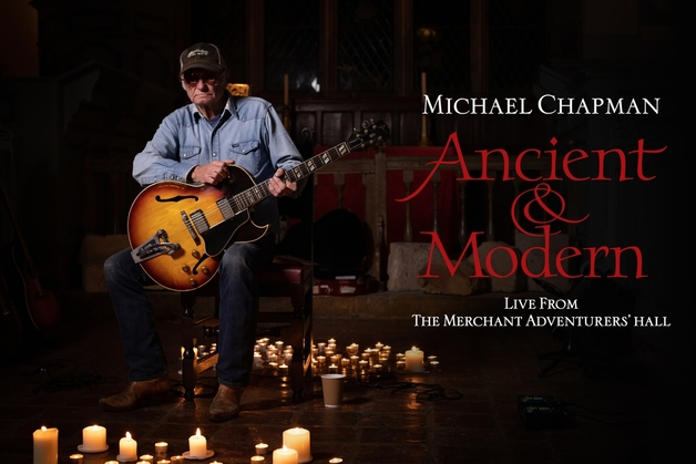 Michael Chapman: Ancient & Modern (Live from The Merchant Adventurers' Hall)